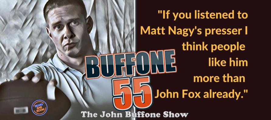 Buffone 55: The John Buffone Show – Matt Nagy & The New Coaches