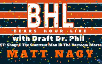 Bears Hour Live: Celebrating Matt Nagy