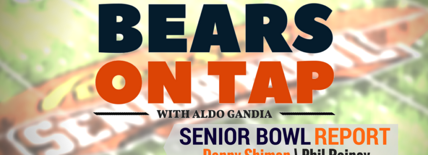 Bears On Tap: Scouting The Senior Bowl Players