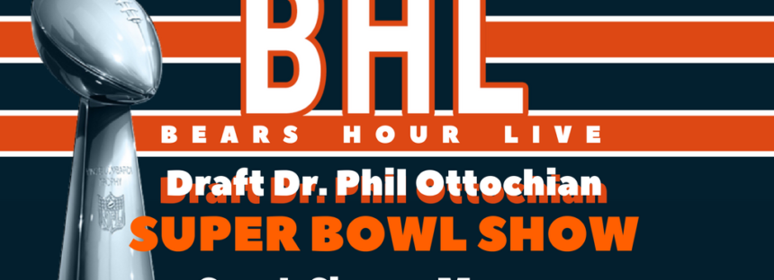 Bears Hour Live – Super Bowl Review